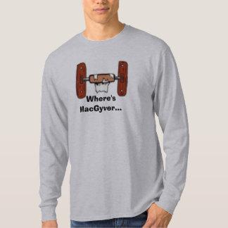 ToiletPaperHolderEmpty,  Where'sMacGyver... T-Shirt