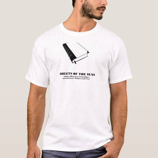 Toilets of the Sea - parody of Toilers of the Sea T-Shirt