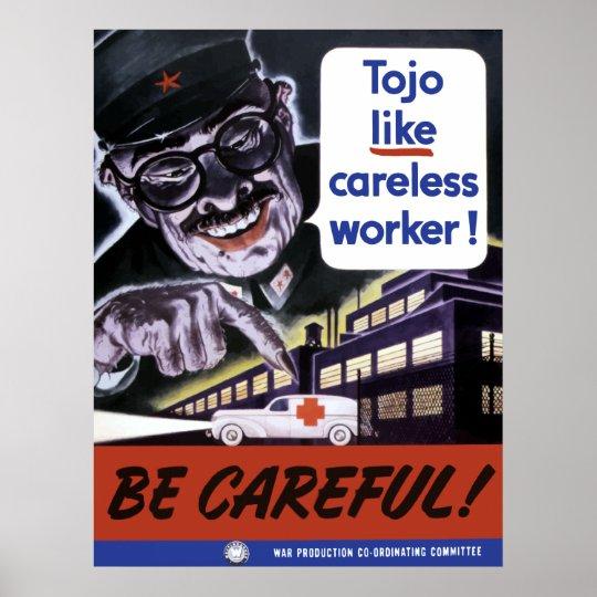 Tojo Like Careless Workers Poster
