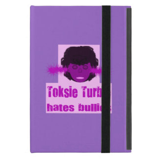 Toksie Turbie Hates Bullies Cover For iPad Mini