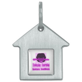 Toksie Turbie Hates Bullies Pet Name Tag