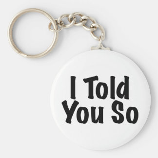 Told you So Keychain