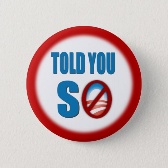 Told You So Pinback Button
