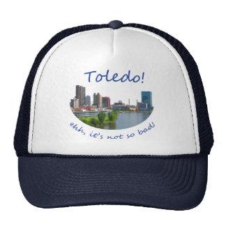 ¡Toledo! ¡Eh, no es tan malo! Gorra del camionero