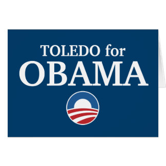 TOLEDO for Obama custom your city personalized Greeting Card