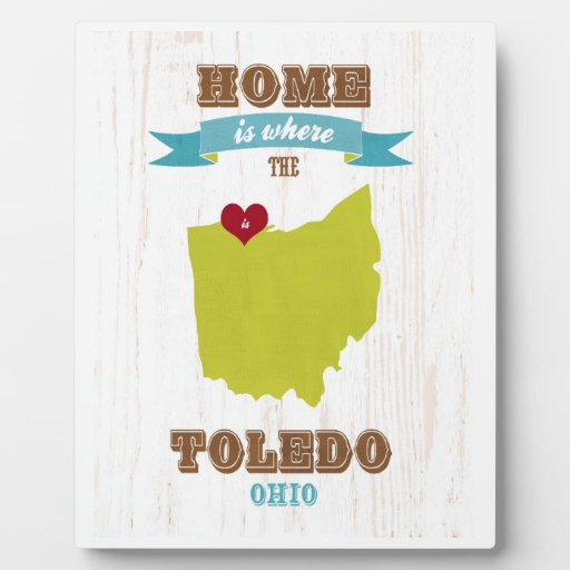 Toledo, Ohio Map – Home Is Where The Heart Is Plaque