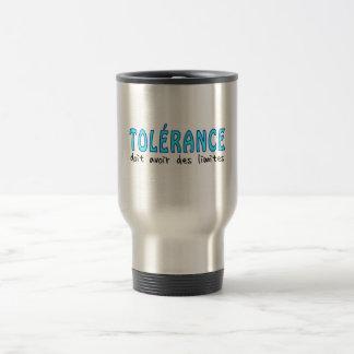 Tolérance doit avoir limites taza de viaje