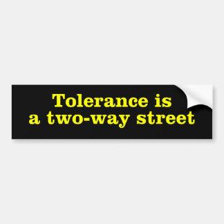 Tolerance is a two way street car bumper sticker