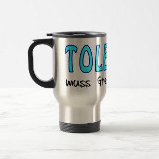 Tolerance must have borders travel mug