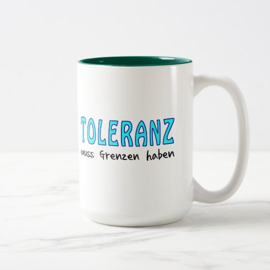Tolerance must have borders Two-Tone coffee mug