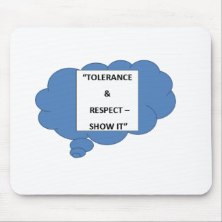 """Tolerance & Respect - Show It"" Mouse Pad"