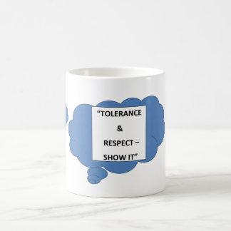 """Tolerance & Respect - Show It"" Coffee Mugs"