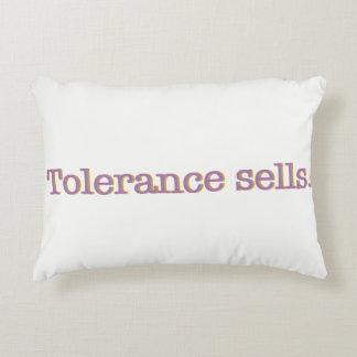 Tolerance sells. decorative pillow