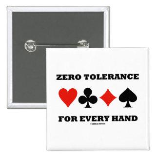 Tolerancia cero para cada mano (cuatro juegos de l pins
