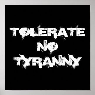 """Tolerate No Tyranny"" Poster"