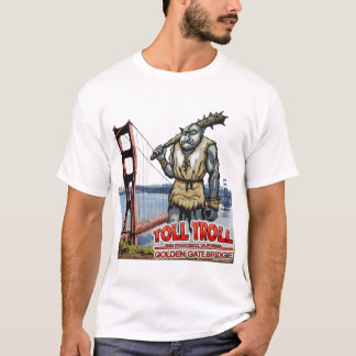 Toll Troll Golden Gate Bridge Destroyed T-Shirts