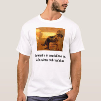 Tolstoy, Government is an association of men wh... T-Shirt