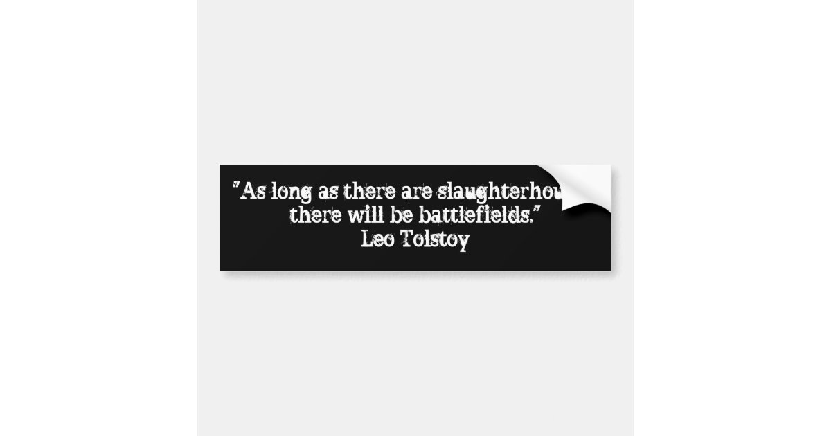 Tolstoy vegetarian quote bumper sticker zazzle com