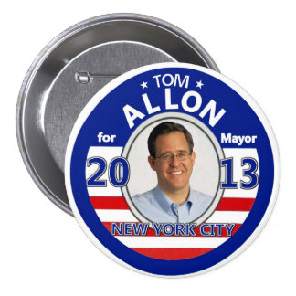 Tom Allon for NYC Mayor in 2013 3 Inch Round Button