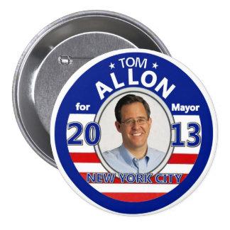 Tom Allon para el alcalde de NYC en 2013 Pin Redondo De 3 Pulgadas