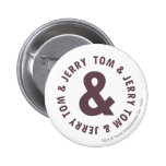 Tom and Jerry Round Logo 8 buttons