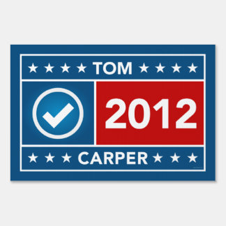 Tom Carper Yard Sign