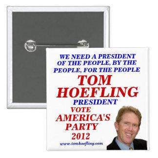 Tom Hoefling para el presidente 2012 Pin Cuadrada 5 Cm