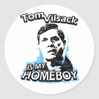 Tom Vilsack is my homeboy Classic Round Sticker