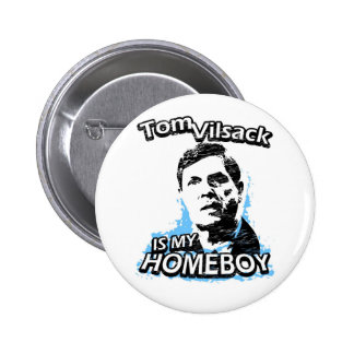 Tom Vilsack is my homeboy Pinback Button