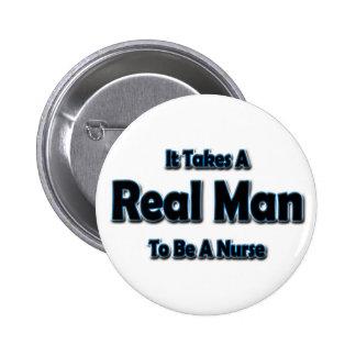 Toma a un hombre real para ser enfermera pin redondo de 2 pulgadas