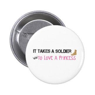 Toma a un soldado para amar a una princesa pin redondo de 2 pulgadas