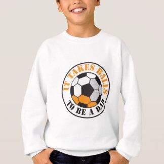 Toma bolas para ser un PAPÁ (el balón de fútbol) Sudadera