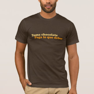 Toma Chocolate! T-Shirt