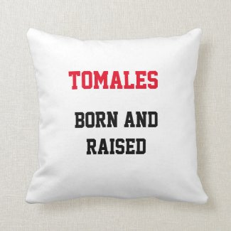 Tomales Born and Raised Throw Pillow