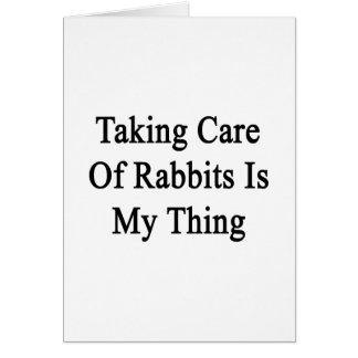 Tomar el cuidado de conejos es mi cosa tarjeta pequeña