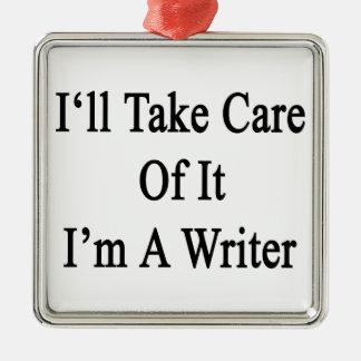 Tomaré el cuidado de él que soy escritor adorno cuadrado plateado