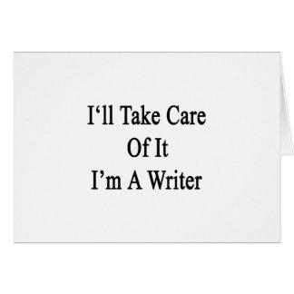 Tomaré el cuidado de él que soy escritor felicitaciones