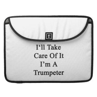 Tomaré el cuidado de él que soy un trompetista funda para macbooks