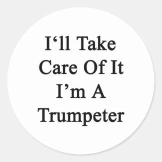 Tomaré el cuidado de él que soy un trompetista etiqueta redonda