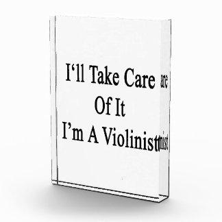 Tomaré el cuidado de él que soy violinista