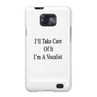 Tomaré el cuidado de él que soy vocalista galaxy SII carcasas