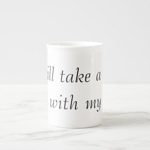 Tomaré una frotación del pie con mi té taza de porcelana