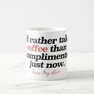"""""""Tomaría bastante el café que cumplidos ahora Taza"""