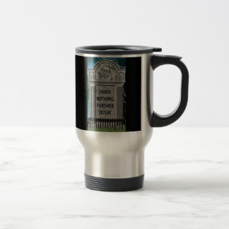 Tombstone Humor 15 Oz Stainless Steel Travel Mug
