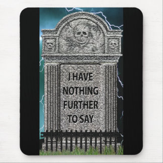 Tombstone Humor Mouse Pad