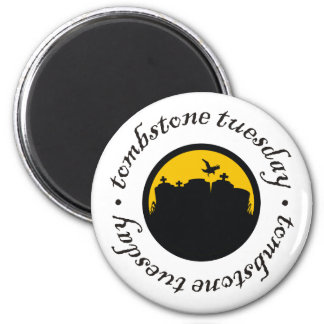 Tombstone Tuesday 2 Inch Round Magnet