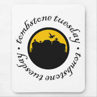 Tombstone Tuesday Mouse Pad