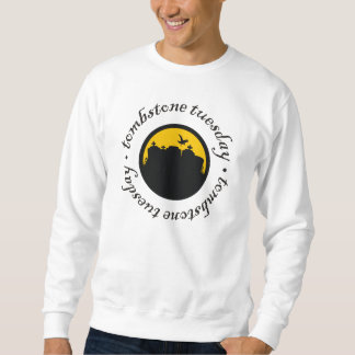 Tombstone Tuesday Sweatshirt