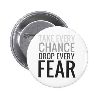 Tome a cada descenso de la ocasión cada miedo pin redondo de 2 pulgadas