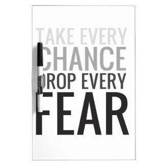 Tome a cada descenso de la ocasión cada miedo pizarra